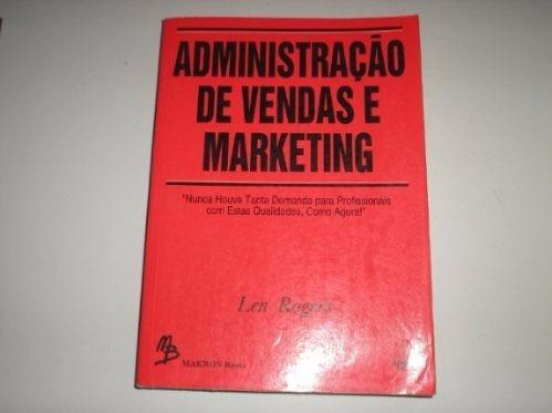 Livro Administração De Vendas E Marketing - Len Rogers