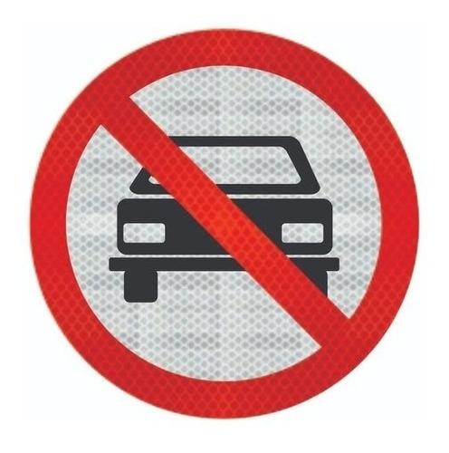 Placa R-10 Proibido Trânsito De Veículos C/ Adesivo Tipo I