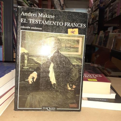 Andrei Makine - El Testamento Frances Andanzas Tusquets (x)