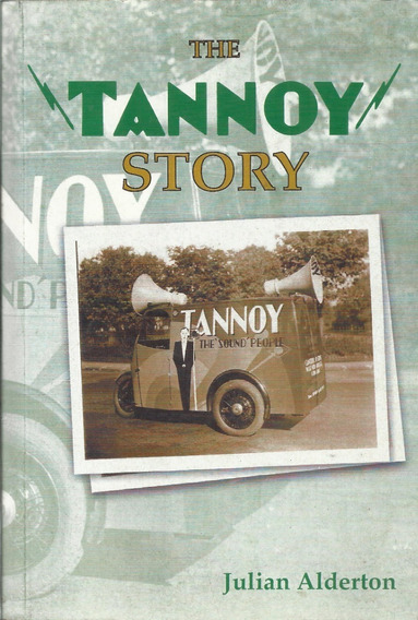 The Tannoy Story Julian Alderton 1ª Edition 2004 Raro