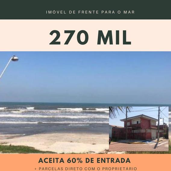 Casa Frente Ao Mar Em Itanhaém/sp Entrada + Parcelas 5845ps