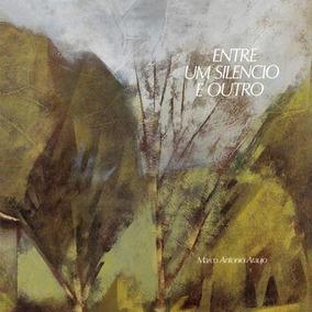 Marco Antonio Araújo - Entre Um Silêncio E Outro ( Vinyl )