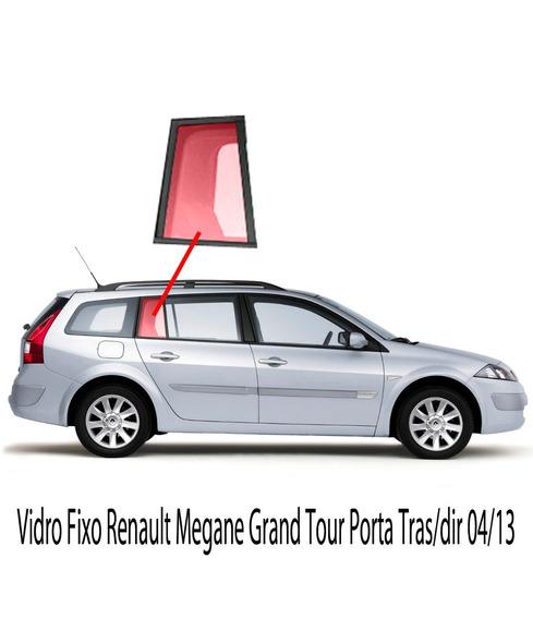 Vidro Fixo Renault Megane Grand Tour Porta Tras/dir 04/13