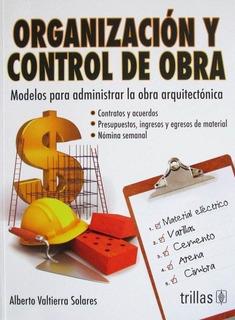 Organización Y Control De Obra Modelos Para Administ Trillas