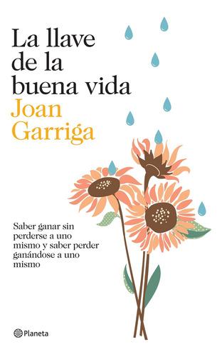 Imagen 1 de 2 de La Llave De La Nueva Vida De Joan Garriga- Planeta
