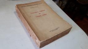 (1018) Gramatica Superior Da Lingua Latina - Ernesto Faria