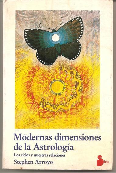Modernas Dimensiones De La Astrología - Arroyo, Stephen.