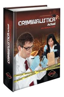 Criminalística Actual, Métodos Y Técnicas De Campo Forenses