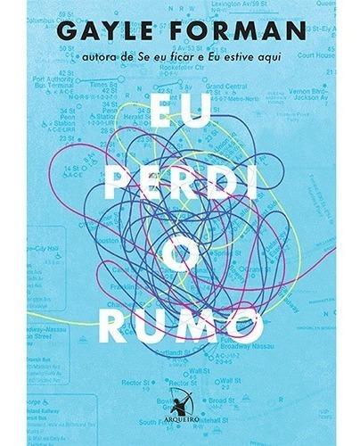 Livro Eu Perdi O Rumo - Gayle Forman