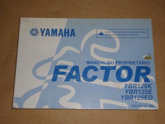 Manual Do Proprietario Da Factor Ybr 125k/ 125e/ 125ed