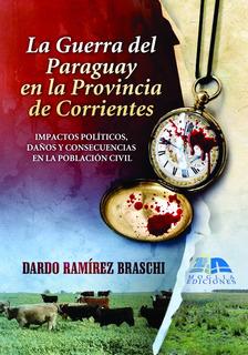 Libro La Guerra Del Paraguay En Corrientes