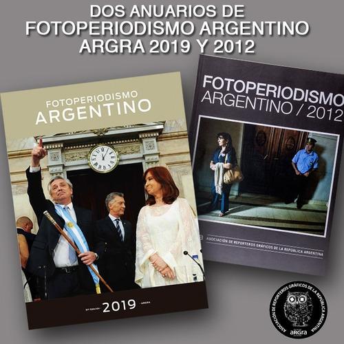 Argra 2019-2012 Anuarios De Fotoperiodismo Argentino Argra