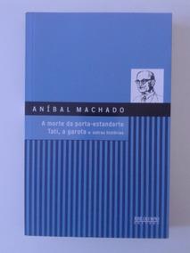 A Morte Da Porta-estandarte, Aníbal Machado