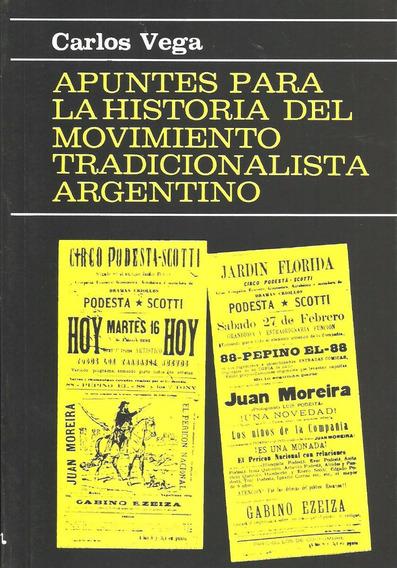 Apuntes Para La Historia Del Movimiento Tradicionalista Arg