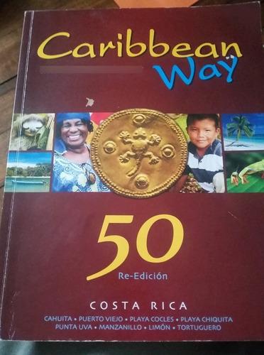 Caribbean Way Costa Rica. 50 Reedicion. Mayo 2018