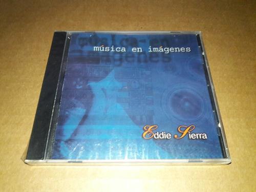 Eddie Sierra - Musica En Imagenes (cd)