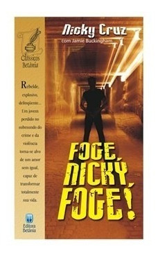 Foge, Nicky, Foge ! - Nicky Cruz - Editora Betânia