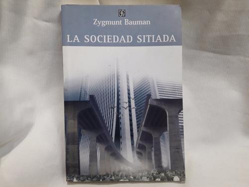 La Sociedad Sitiada Zygmunt Bauman Ed. Fce