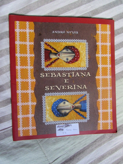 Sebastiana E Severina - André Neves