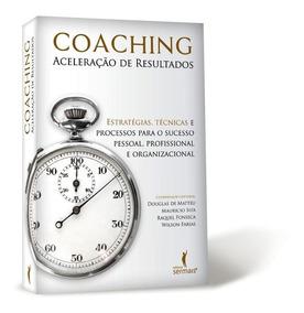 Coaching Aceleração De Resultados Livro Com 50 Autores