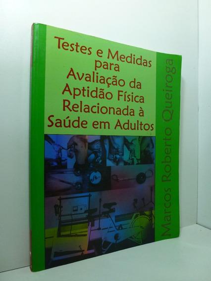 Testes E Medidas Para Avaliação Da Aptidão Física Relacionad