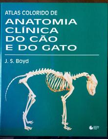 Livro Atlas Colorido De Anatomia Clínica Do Cão E Do Gato