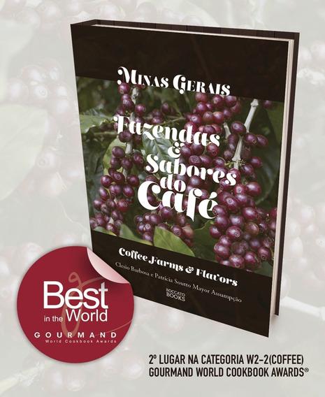Livro Minas Gerais Fazendas E Sabores Do Café / Coffe Farms