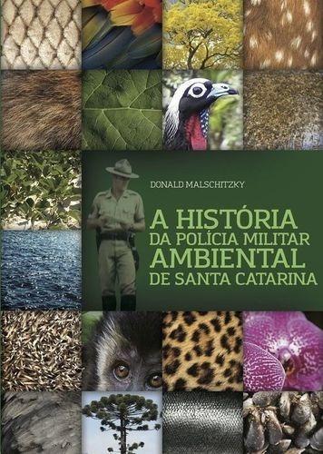 A História Da Polícia Militar Ambiental De Santa Catarina