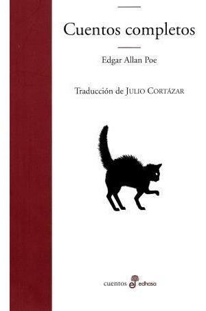 Cuentos Completos - Edgar Allan Poe - Traducción Cortázar