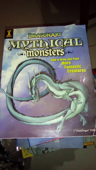 Dragonart Mythical Monsters: How To Draw And Paint More Fant