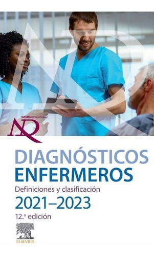Imagen 1 de 2 de Nanda Diagnósticos Enfermeros 2021-2023 12a Ed Original