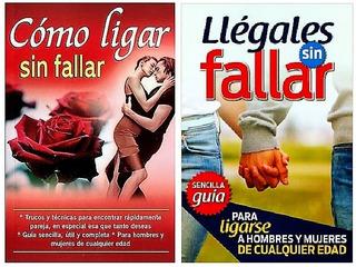 Como Ligar Sin Fallar + Llègales Sin Fallar Paquete 2 Libros