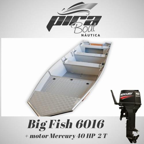 Imagem 1 de 5 de Barco De Alumínio Big Fish 6016 + Motor Mercury 40 Ht 2 T