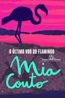 Livro Ultimo Voo Do Flamingo, O - Capa Nova