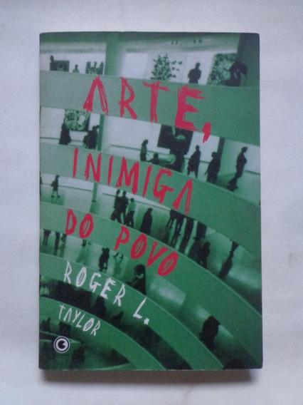 Arte, Inimiga Do Povo - Roger L. Taylor