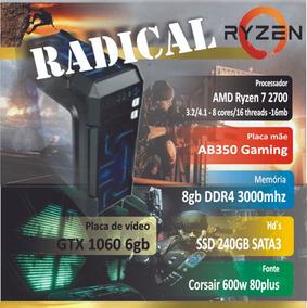 Computador Gamer Radical - Ryzen 7 2700 16gb Ssd Gtx1060 6gb