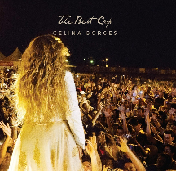 Cd Celina Borges - The Best Crop + Frete Barato
