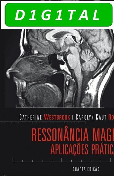 Ressonância Magnética - Catherine Westbrook - 4ª Ed
