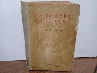 La Sombra Que Pasa - Hartzell Spence - Acme Agency - Ed 1947