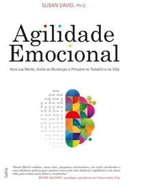 Agilidade Emocional - Susan David, Ph.d.