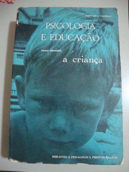 Livro Psicologia E Educação - A Criança - Tomo Primeiro