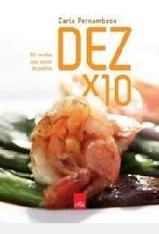 Dez X 10: 100 Receitas Para Comer De Joe Carla Pernambuco