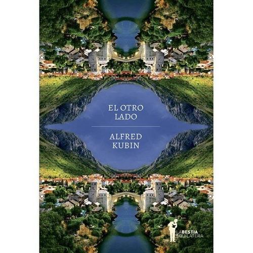 El Otro Lado - Alfred Kubin - La Bestia Equilátera - Lu Read