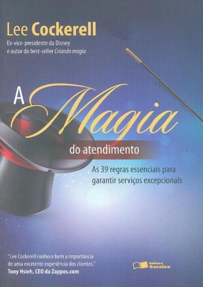 Magia Do Atendimento, O - As 39 Regras Essenciais Para Ga