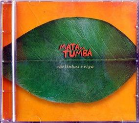 Cd - Carlinhos Veiga: Mata Do Tumbá - 2002