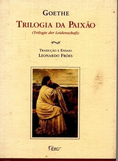 Livro Trilogia Da Paixão Goethe