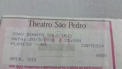 Antigo Ingresso Show João  Donato