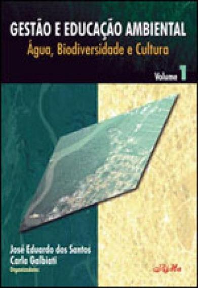 Gestao E Educaçao Ambiental - Agua, Biodiversidade E Cultur