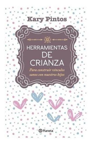 Herramientas De Crianza - Karina Valeria Pintos