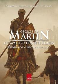 As Crônicas De Gelo E Fogo - O Cavaleiro Dos Sete Reinos
